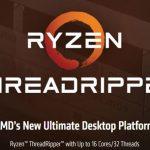 AMD Ryzen Threadripperの詳細が明かされる。16コア32スレッド、PCIe Gen3 64レーンなど…